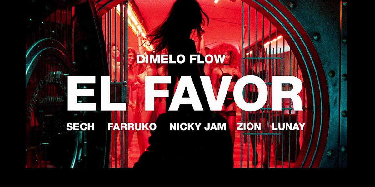 el-favor-nuevo-video-dimelo-flow-farruko-sech-lunay-zion-nicky-jam