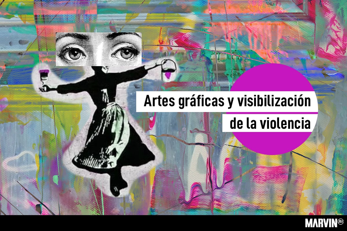 las-artes-graficas-como-herramienta-de-visibilizacion-de-las-violencias